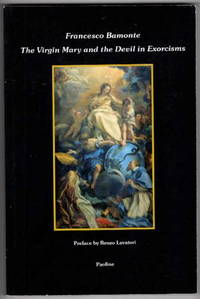 The Virgin Mary and the Devil In Exorcisms by  Francesco Bamonte - Paperback - Third Edition - 2014 - from Recycled Records and Books (SKU: 31787)