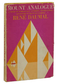 Mount Analogue: A Novel of Symbolically Authentic Non-Euclidean Adventures in Mountain Climbing by  Vera [Afterword]  Roger [Translation]; Dumal - First Edition - 1960 - from Burnside Rare Books, ABAA (SKU: 140938869)