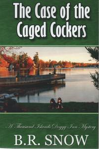 The Case of the Caged Cockers (The Thousand Islands Doggy Inn Mysteries) (Volume 3)