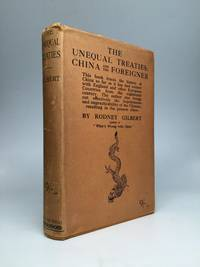 THE UNEQUAL TREATIES: China and the Foreigner