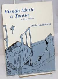 Viendo morir a Teresa y otros relatos, bilingual edition
