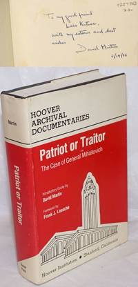 image of Patriot Or Traitor: The Case Of General Mihailovich. Proceedings And Report Of The Commission Of Inquiry Of The Committe For A Fair Trial For Draja Mihailovich