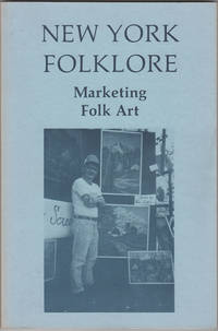 New York Folklore: Marketing Folk Art,  Vol. XII, No.1- 2, Winter-Spring 1986 by  ed  Jr. - First edition - 1986 - from Kaaterskill Books, ABAA/ILAB and Biblio.com