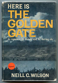 Here is the Golden Gate: Its History, Its Romance and Its Derring-Do