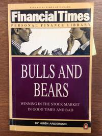 image of Bulls and Bears; Winning in the Stock Market in Good Times and Bad (Series: Financial Times Personal Finance Library.)