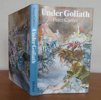 UNDER GOLIATH. by  Peter.: CARTER - First Edition - from Roger Middleton (SKU: 33521)