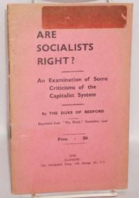 Are socialists right? an examination of some criticisms of the capitalist system, reprinted from 'The Word.' December, 1940