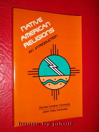 NATIVE AMERICAN RELIGIONS- An Introduction