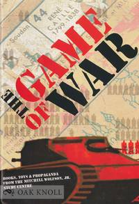 GAME OF WAR: BOOKS, TOYS, AND PROPAGANDA FROM THE MITCHELL WOLFSON, JR., STUDY CENTER.|THE