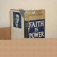 FAITH IS POWER -FOR YOU BY DANIEL A.POLING/SIGNED/FIRST