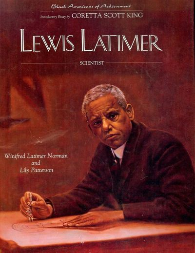 1994. NORMAN, Winifred Latimer. . LEWIS LATIMER. Foreword by Coretta Scott King. NY: Chelsea House P...