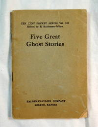 Five Great Ghost Stories: Ten Cent Pocket Series - Little Blue Book, No. 145