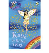 Katie The Kitten Fairy: The Pet Keeper Fairies Book 1 (Rainbow Magic)
