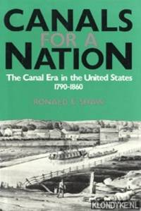 Canals for a nation: the canal era in the United States 1790 - 1860
