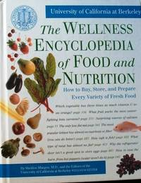 THE WELLNESS ENCYCLOPEDIA OF FOOD AND NUTRITION by University of California at Berkeley  - Hardcover  - from DEMETRIUS SIATRAS (SKU: 123)