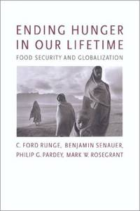 Ending Hunger in Our Lifetime Food Security and Globalization (International Food Policy Research...
