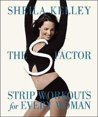 The S Factor : Strip Workouts for Every Woman