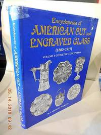 Encyclopedia of American Cut and Engraved Glass 1880-1917 Vol. 1:  Geometric Conceptions