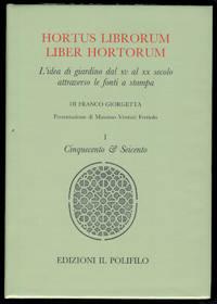 Hortus librorum, liber hortorum: l'idea di giardino dal xv al xx secolo attraverso le fonti a stampa