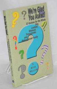 We're Glad You Asked! 52 quizzes for the whole gay, lesbian, bisexual, transgender, and heterosexual family, Mike Trowbridge, illustrator