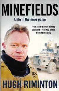 Minefields A Life in the News Game
