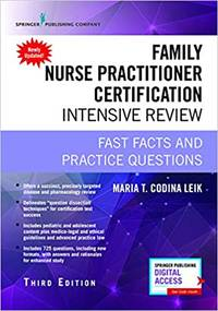 Family Nurse Practitioner Certification Intensive Review, Third Edition: Fast Facts and Practice...