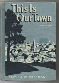 This Is Our Town Faith and Freedom Reader 1953