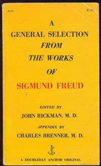 GENERAL SELECTION FROM THE WORKS OF SIGMUND FREUD, Rickman, John editor