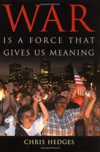 War Is A Force That Gives Us Meaning [Paperback] Hedges, Chris