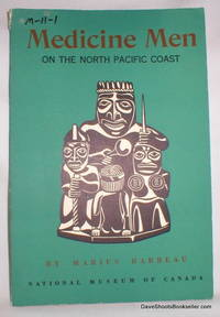 Medicine- Men on the North Pacific Coast by  Marius Barbeau - Paperback - 1958 - from Dave Shoots, Bookseller and Biblio.com