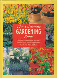 image of The Ultimate Gardening Book: Over 1,000 Inspirational Ideas and Practical Tips to Transform Your Garden