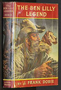 The Ben Lilly legend by Dobie, J. Frank - 1950-01-01