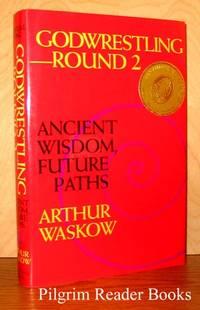 Godwrestling Round 2, Ancient Wisdom, Future Paths.