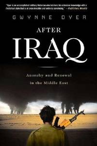 image of After Iraq : Anarchy and Renewal in the Middle East