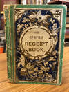 The General Receipt Bok: Or, Oracle of Knowledge, Containing Several  Hundred Useful Receipts ... with Directions for Making British Wines