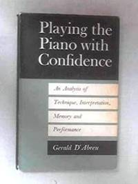 PLAYING THE PIANO WITH CONFIDENCE by Gerald. D'ABREU - from Music by the Score and Biblio.com