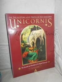 image of Unicornis: On the History and Truth of the Unicorn. A Facsimile and Translation of an Original Manuscript