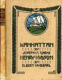 Manhattan, An Ode By Joseph I.c. Clarke. Henry Hudson, An Essay Be  Elbert Hubbard