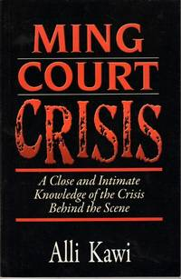 Ming Court Crisis by Alli Kawi - Paperback - First edition - 2010 - from The Penang Bookshelf and Biblio.com