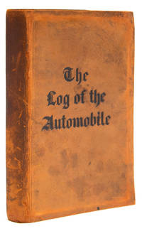 image of The Log of the Automobile. Records and Observations by the Owner