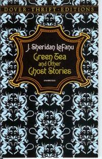 Green Tea and Other Ghost Stories by  J. Sheridan Le Fanu - Paperback - . - 1993 - from John McCormick and Biblio.com