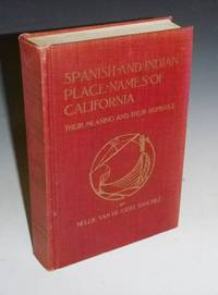 image of Spanish and Indian Place Names of California: Their Meaning and Their Romance