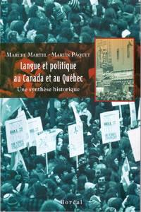 Langue et politique au Canada et au Québec.  Une synthèse historique. by  Martin  Marcel  /  PÂQUET - Paperback - 2010 - from Librairie la bonne occasion and Biblio.com