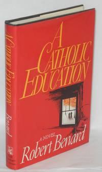 A Catholic Education: a novel