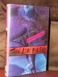 Jade Lady Burning  - Signed