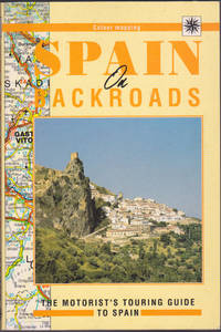 Spain on Backroads : The Motorist's Guide to the Spanish Countryside
