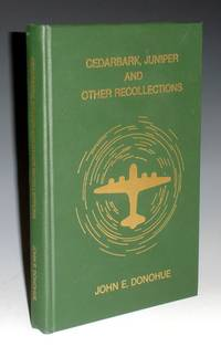 Cedarbark, Juniper and Other Recollections (An Autobiography)