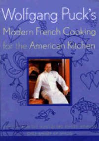 Modern French Cooking by  Wolfgang Puck - Paperback - 1998 - from Books for Cooks (SKU: 9780395935200)