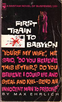 First Train to Babylon