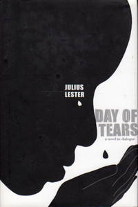 DAY OF TEARS: A Novel in Dialogue.